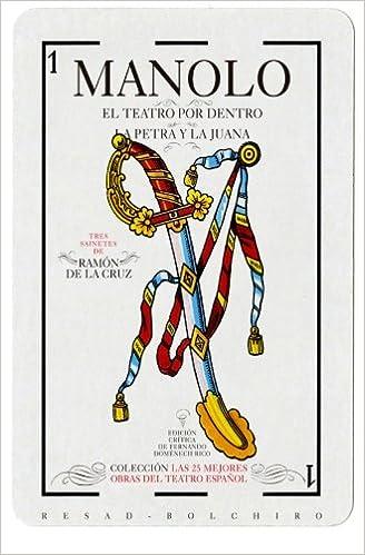 Sainetes: Manolo ; El Teatro Por Dentro ; La Petra Y La Juana: Volume 2 por Ramón De La Cruz
