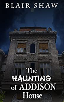 The haunting of addison house ebook blair The addison house