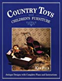 Country Toys and Children's Furniture, Ken Folk, 081172428X