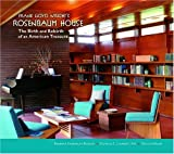 Download Frank Lloyd Wright's Rosenbaum House: The Birth And Rebirth of an American Treasure in PDF ePUB Free Online