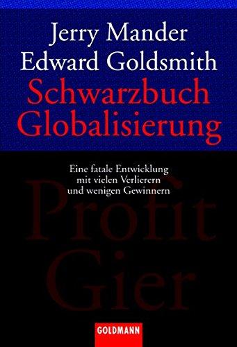 Schwarzbuch Globalisierung: Eine fatale Entwicklung mit vielen Verlierern und wenigen Gewinnern