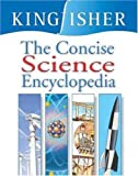 The Concise Science Encyclopedia, Editors of Kingfisher, 0753454181