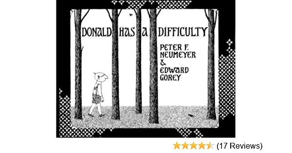 Donald Has A Difficulty Peter Neumeyer Edward Gorey 9780810948358