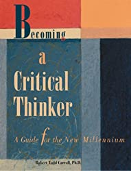 Becoming a Critical Thinker: A Guide to the New Millennium