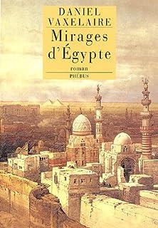 Mirages d'Égypte : les murailles d'Alexandrie : roman, Vaxelaire, Daniel