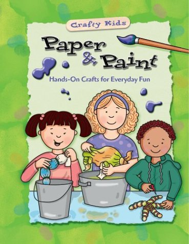 Paper & Paint (Crafty Kids)
