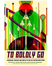 To Boldly Go: Leadership, Strategy, and Conflict in the 21st Century and Beyond