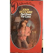 Not Even for Love by Erin St. Claire (1982-07-03)