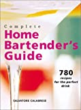 Complete Home Bartender's Guide, Salvatore Calabrese, 0806985119