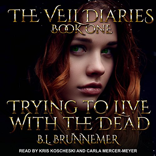Trying to Live with the Dead: The Veil Diaries, Book 1 by Tantor Audio
