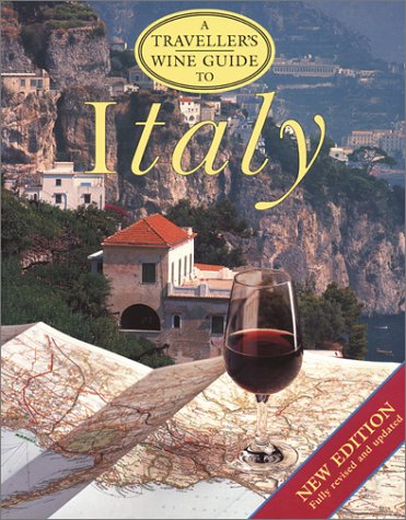 A Traveller's Wine Guide to Italy (The Traveller's Wine Guides) (Series Donatella)