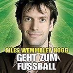 Giles Wemmbley Hogg Geht Zum Fussballweltmeisterschaft Weg! | Marcus Brigstocke