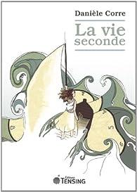 La vie seconde par Danièle Corre
