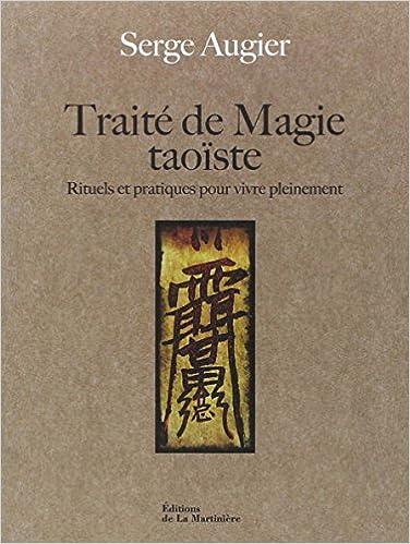 En ligne téléchargement Traité de magie taoïste : Rituels et pratiques pour vivre pleinement pdf, epub ebook