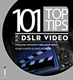 img - for 101 Top Tips for DSLR Video: Using your camera to make great videos book / textbook / text book