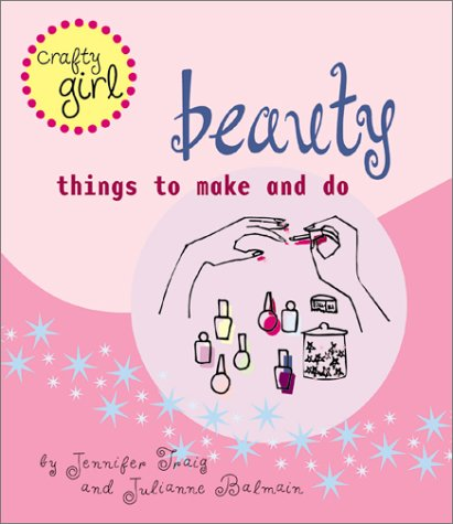 Download Beauty: Things to Make and Do (Crafty Girl) ebook