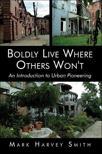 Boldly Live Where Others Won't: An Introduction to Urban Pioneering