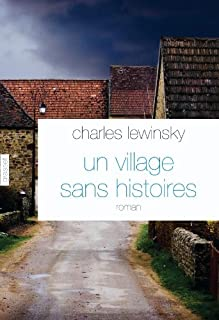 Un village sans histoires  : roman, Lewinsky, Charles
