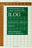 Understanding Log-Linear Analysis with ILOG : An Interactive Approach, Bakeman, Roger and Robinson, Byron F., 0805812407