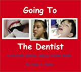 img - for Going to the Dentist: A Picture Social Skills Story Book (Social Stories, 1) book / textbook / text book