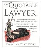 The Quotable Lawyer, Tony Lyons, 1585746584