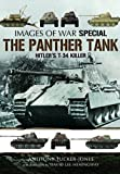 The Panther Tank: Hitler's T-34 Killer (Images of War)