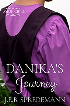 Danika's Journey (Amish Girls) by [Spredemann, J.E.B.]