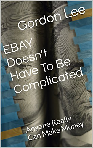ebay-doesnt-have-to-be-complicated-anyone-really-can-make-money