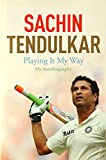 Playing It My Way: My Autobiography by Sachin Tendulkar (6-Nov-2014) Hardcover