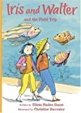 Iris and Walter and the Field Trip, Elissa Haden Guest, 0152053700