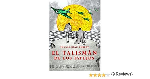 El talismán de los espejos eBook: Tubert, Juanjo Díaz: Amazon.es ...