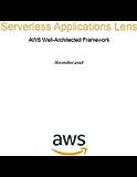 Serverless Applications Lens: AWS Well-Architected Framework (AWS Whitepaper)