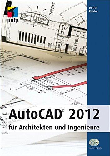 AutoCAD 2012: für Architekten und Ingenieure (mitp Grafik)