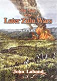 The Atlas of the Later Zulu Wars, John Laband, 0869809989