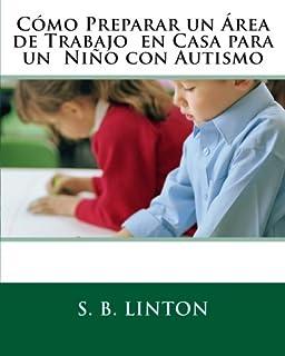 Cómo Preparar un Área de Trabajo en Casa para un Niño con Autismo (Spanish Edition