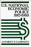 U. S. National Economic Policy, 1917-1985, Anthony S. Campagna, 0275929078