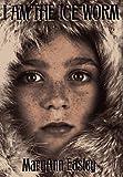 I Am the Ice Worm, Maryann Easley, 1563974126