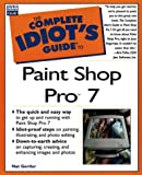 Complete Idiot's Guide to Paint Shop Pro 7 (The Complete Idiot's Guide)