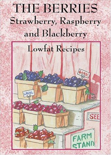 - The Berries: Strawberry, Raspberry, Blackberry