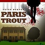 Paris Trout | Pete Dexter