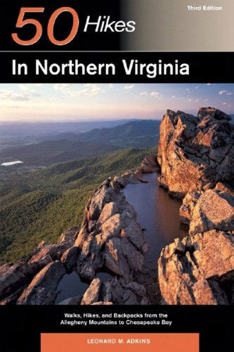 Explorer's Guide 50 Hikes in Northern Virginia: Walks, Hikes, and Backpacks from the Allegheny Mountains to Chesapeake Bay (Third Edition)  (Explorer's 50 Hikes) (Chesapeake Va Bank America Of)