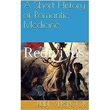 A Short History of Romantic Medicine : Redivivus