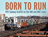 img - for Born to Run: NYC Subway Graffiti on the IND and BMT Lines book / textbook / text book