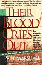Their Blood Cries out: The Growing Worldwide Persecution of Christians
