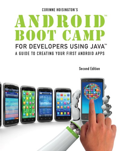 Download Android Boot Camp for Developers Using Java: A Guide to Creating Your First Android Apps Pdf