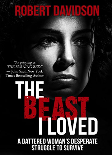 THE BEAST I LOVED: A Battered Woman's Desperate Struggle To Survive cover