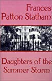 Daughters of the Summer Storm, Frances Patton Statham, 158586840X
