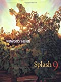 Splash 9 Watercolor Secrets, Rachel Rubin Wolf, 1581806949