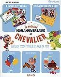 JE PREPARE MON ANNIVERSAIRE DE CHEVALIER (French Edition) by