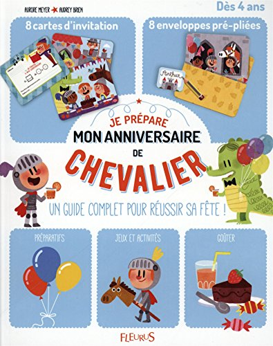 JE PREPARE MON ANNIVERSAIRE DE CHEVALIER (French Edition) by Aurore Meyer